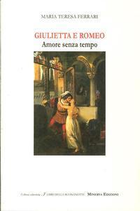 Giulietta e Romeo. Amore Senza Tempo. Romeo: Ferrari, M Teresa