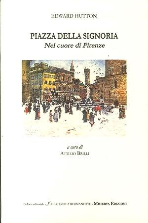 Piazza della Signoria. Nel Cuore di Firenze.: Hutton, Edward