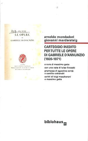 Carteggio inedito per tutte le opere di Gabriele d'Annunzio (1926-1971).: Mondadori, Arnoldo ...
