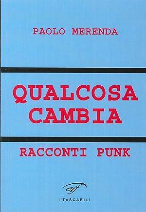 Qualcosa Cambia. Racconti Punk.: Merenda, Paolo