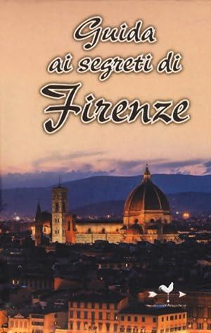 Guida ai segreti di Firenze.