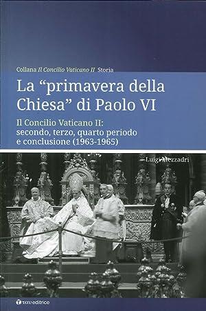 """La """"Primavera della Chiesa"""" di Paolo Vi. Il Concilio Vaticano II: Secondo, Terzo, Quarto ..."""