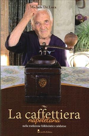 La Caffettiera Napoletana. Nella Tradizione Folkloristica Calabrese.: De Luca, Michele