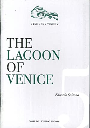 The Lagoon of Venice. Governace For a Complex System.: Salzano, Edoardo