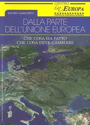 Dalla Parte dell'Unione Europea. Che Cosa Ha Fatto che Cosa Deve Cambiare. Anno XXIII. Numero ...