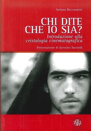 Chi dite che io sia? Introduzione alla cristologia cinematografica.: Beccastrini, Stefano