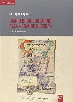 """Diario di un Contadino alla """"Grande Guerra"""".: Capacci, Giuseppe"""