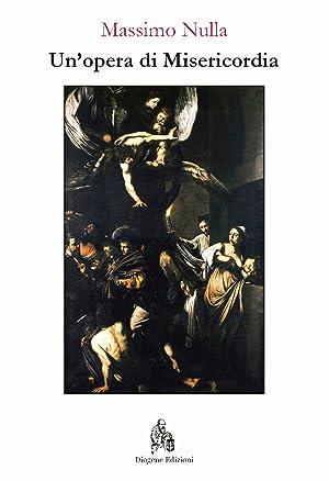 Un'opera di Misericordia.: Massimo Nulla