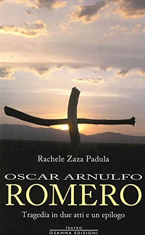 Oscar Arnulfo Romero.: Zaza Padula Rachele