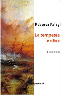 La Tempesta Oltre.: Palagi, Rebecca