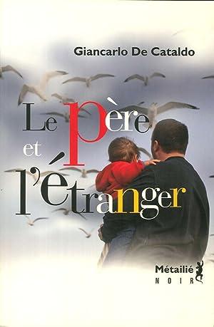 Le Père Et l'Étranger.: De Cataldo, Giancarlo
