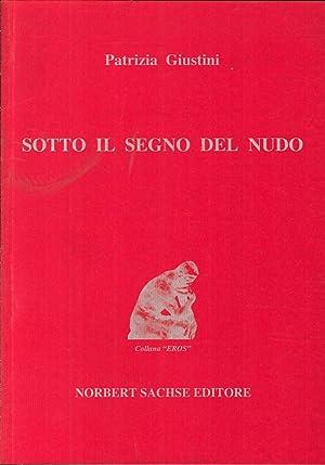 Sotto il Segno del Nudo.: Giustini, Patrizia