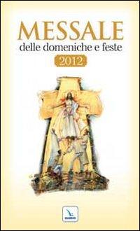 Messale delle domeniche e feste 2012.
