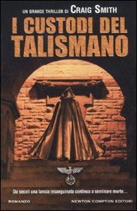 I custodi del talismano.: Smith, Craig
