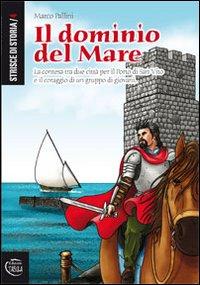 Il dominio del mare. La contesa tra due città per il porto di San Vito e il coraggio di un ...