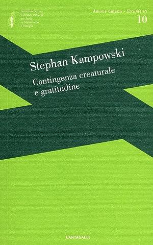 Contingenza Creaturale e Gratitudine.: Kampowski, Stephan