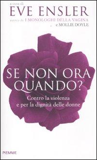 Se non ora, quando? Contro la violenza e per la dignità delle donne.