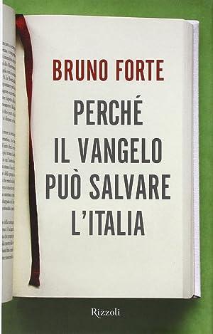 Perché il Vangelo può salvare l'Italia.: Forte, Bruno