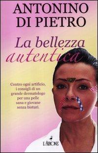 La bellezza autentica.: Di Pietro, Antonino