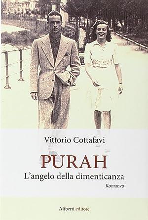 Purah. L'angelo della dimenticanza.: Cottafavi, Vittorio