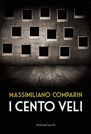 I cento veli.: Comparin, Massimiliano