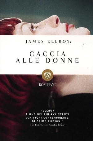 Caccia alle donne.: Ellroy, James