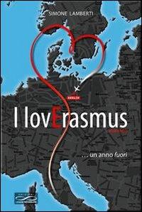 I lovErasmus. un anno fuori.: Lamberti, Simone