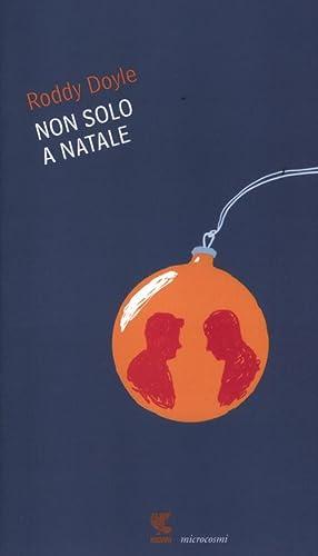 Non solo a Natale.: Doyle, Roddy