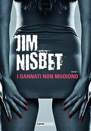 I Dannati non Muoiono.: Nisbet, Jim