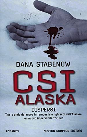 CSI Alaska. Dispersi.: Stabenow, Dana