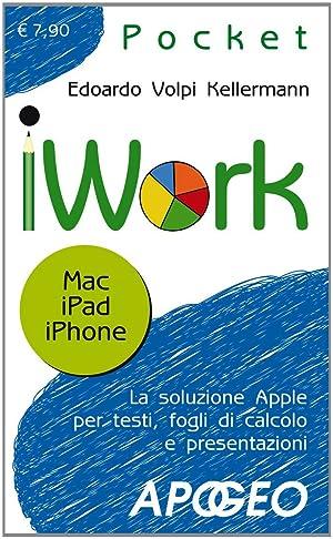 IWork. Per Mac e IPad.: Volpi Kellermann, Edoardo