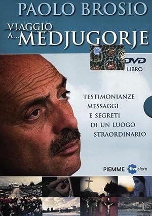 Viaggio a. Medjugorje. Testimonianze, messaggi e segreti di un luogo straordinario. DVD. Con libro....