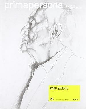 Primapersona. Percorsi autobiografici (2012). Vol. 25: Caro Saverio.