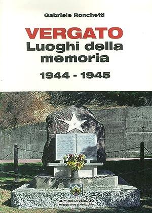Vergato. Luoghi della Memoria 1944-1945.: Ronchetti, Gabriele