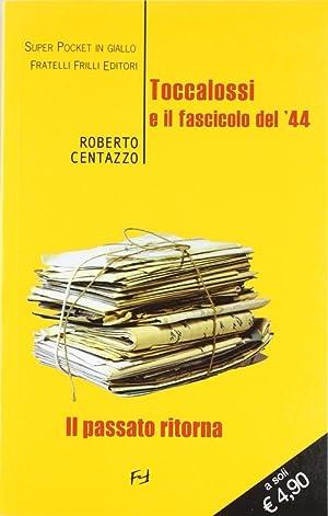 Toccalossi e il fascicolo del'44.: Centazzo, Roberto