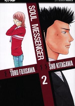 Soul messenger. Vol. 2.: Fujisawa, Toru Kitagawa, Sho