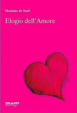 Elogio dell'amore.: Stael, madame de