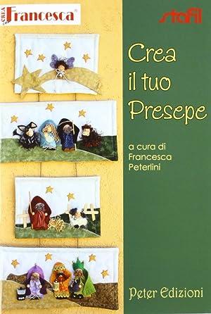 Crea il Tuo Presepe. Con 2 Cartamodelli.: Peterlini, Francesca