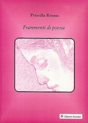 Frammenti di poesia.: Rennis, Priscilla