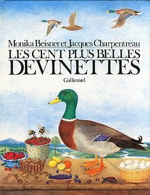 Les cent plus belles Devinettes.: Beisner, Monika Charpenrtreau, Jacques