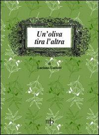 Un'oliva tira l'altra.: Luciani, Luciano