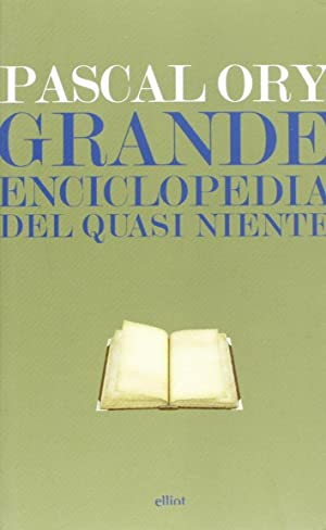 Grande enciclopedia del quasi niente.: Ory, Pascal