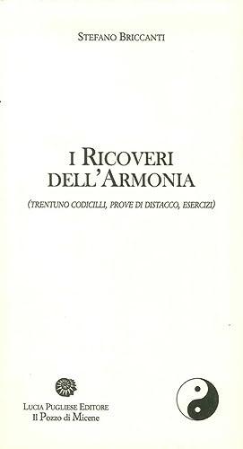 I ricoveri dell'armonia (trentuno codicilli, prove di distacco, esercizi).: Briccanti, Stefano