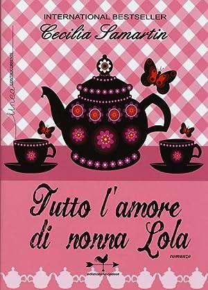 Tutto l'amore di nonna Lola.: Samartin, Cecilia