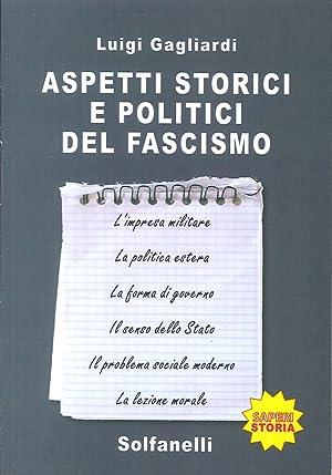 Aspetti storici e politici del fascismo.: Gagliardi, Luigi