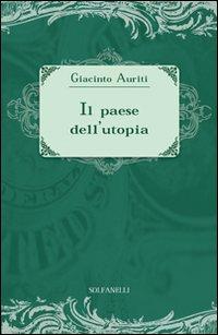 Il Paese dell'Utopia. La Risposta alle Cinque Domande di Ezra Pound.: Auriti, Giacinto