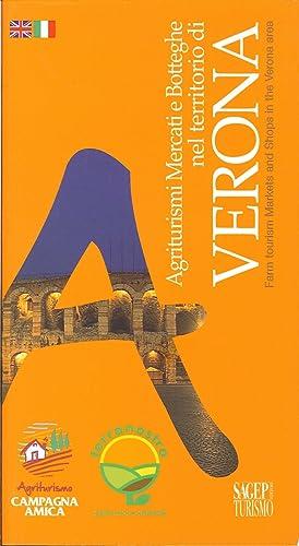Agriturismi, Mercati e Botteghe nel Territorio di Verona. [Ed. Italiana e Inglese].: aa.vv.