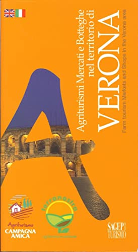 Agriturismi, Mercati e Botteghe nel Territorio di Verona. [Ed. Italiana e Inglese].