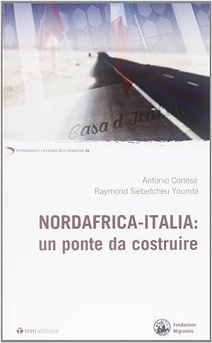 Nordafrica-Italia: un ponte da costruire.: Cortese, Antonio Siebetcheu Oumbi, Raymond
