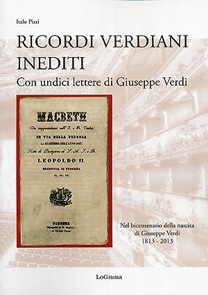 Ricordi verdiani inediti. Con undici lettere di Giuseppe Verdi.: Pizzi, Italo
